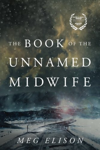 Meg Elison The Book Of The Unnamed Midwife