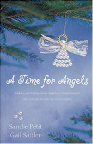 Sandra Petit & Gail Sattler A Time For Angels Angel On The Doorstep An Angel For Everyone
