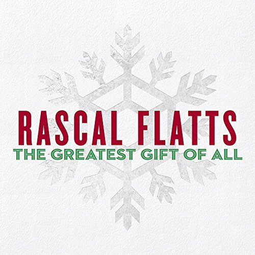 Rascal Flatts The Greatest Gift Of All