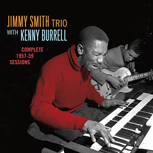 Smith Jimmy Burrell Kenny Complete 1957 1959 Sessions