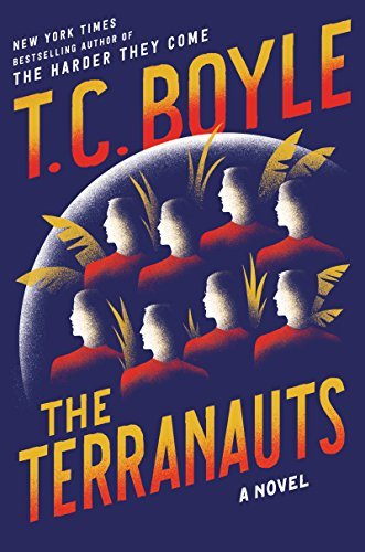 T. C. Boyle The Terranauts