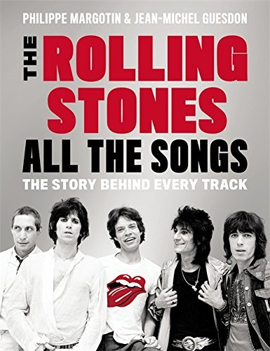 Philippe Margotin The Rolling Stones All The Songs The Story Behind Every Track