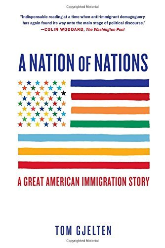 Tom Gjelten A Nation Of Nations A Great American Immigration Story