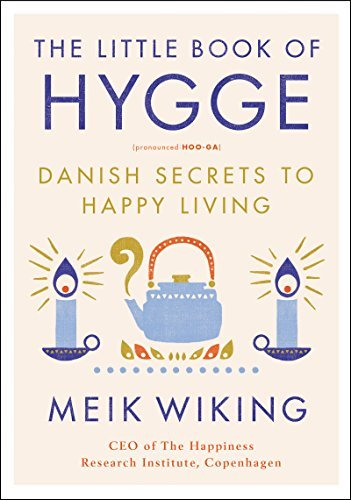Meik Wiking The Little Book Of Hygge Danish Secrets To Happy Living