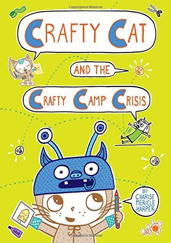 Charise Mericle Harper Crafty Cat And The Crafty Camp Crisis