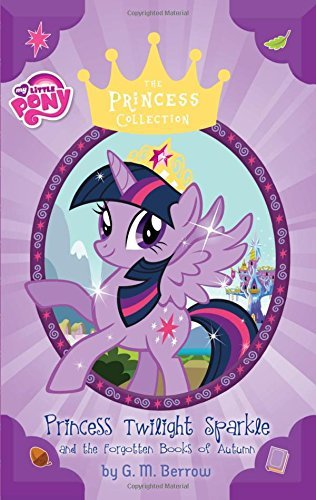 G. M. Berrow Twilight Sparkle And The Forgotten Books Of Autumn