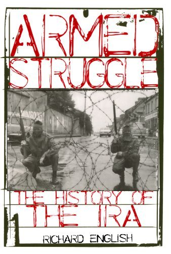 Richard English Armed Struggle The History Of The Ira
