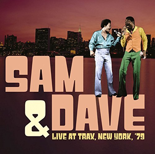 Sam & Dave Live At Trax New York '79
