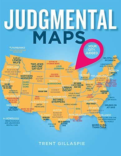 Trent Gillaspie Judgmental Maps Your City. Judged.