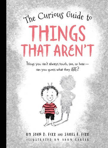 Abby Carter The Curious Guide To Things That Aren't Things You Can't Always Touch See Or Hear. Can