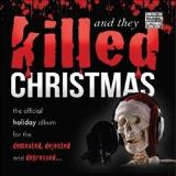 Various And They Killed Christmas Red Or Green Lp