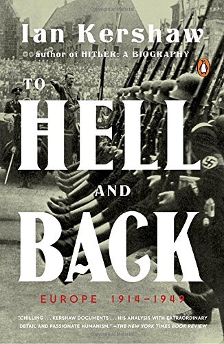 Ian Kershaw To Hell And Back Europe 1914 1949