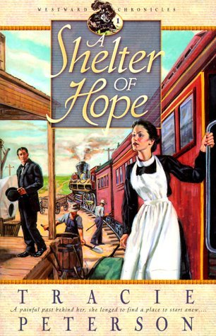 Tracie Peterson A Shelter Of Hope Westward Chronicles Book 1