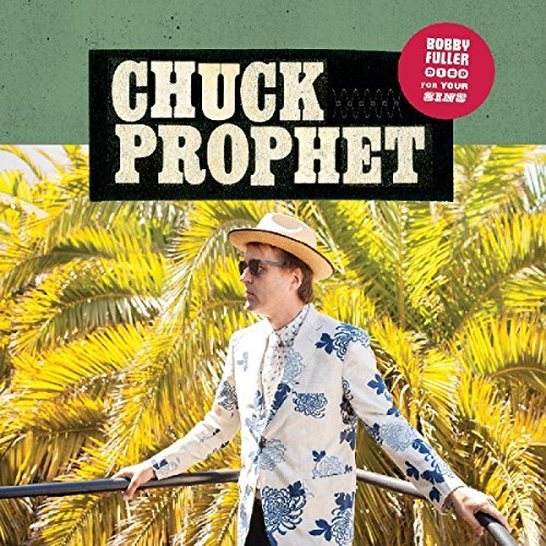 chuck-prophet-bobby-fuller-died-for-your-sin