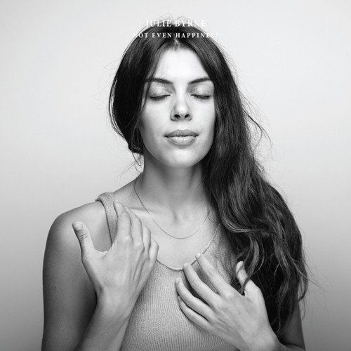 Julie Byrne Not Even Happiness