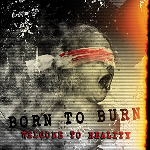 born-to-burn-welcome-to-reality