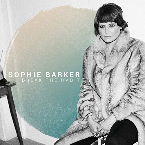 Sophie Barker Break The Habit Lp