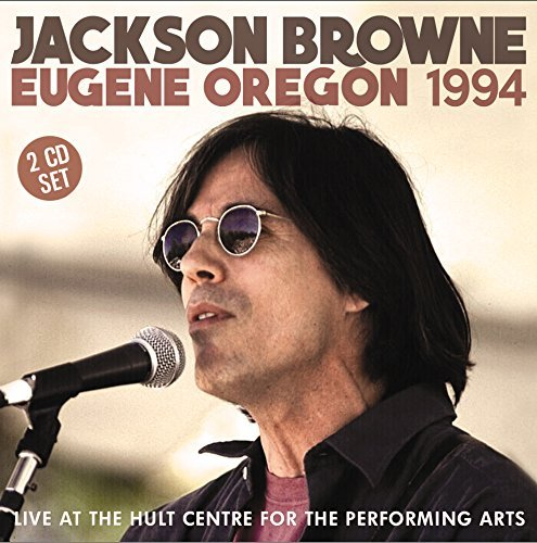 Jackson Browne Eugene Oregon 1994