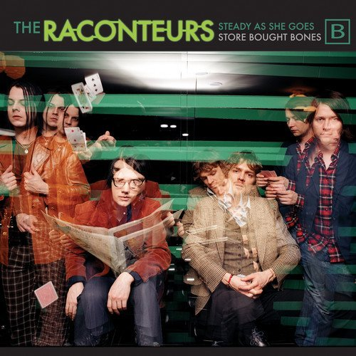 The Raconteurs Steady As She Goes Store Bought Bones
