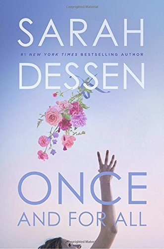 Sarah Dessen Once And For All