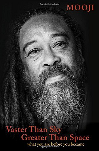 Mooji Vaster Than Sky Greater Than Space What You Are Before You Became