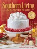 Editors Of Southern Living Magazine Southern Living Annual Recipes Every Single Recipe From 2016 2016