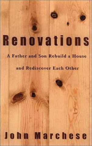 John Marchese Renovations A Father And Son Rebuild A House And
