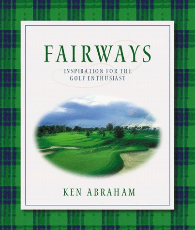 Ken Abraham Fairways Inspiration For The Golf Enthusiast