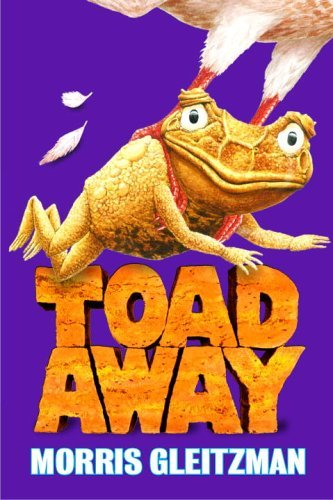 Morris Gleitzman Toad Away The Toad Books