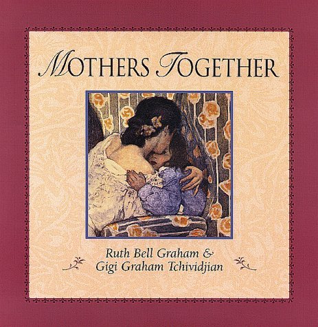 Ruth Bell Graham Mothers Together