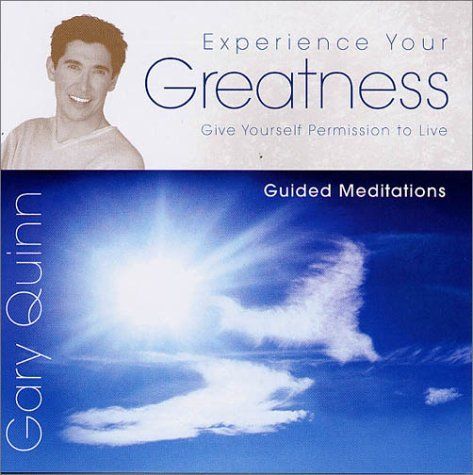 Gary Quinn Experience Your Greatness Give Yourself Permission To Live