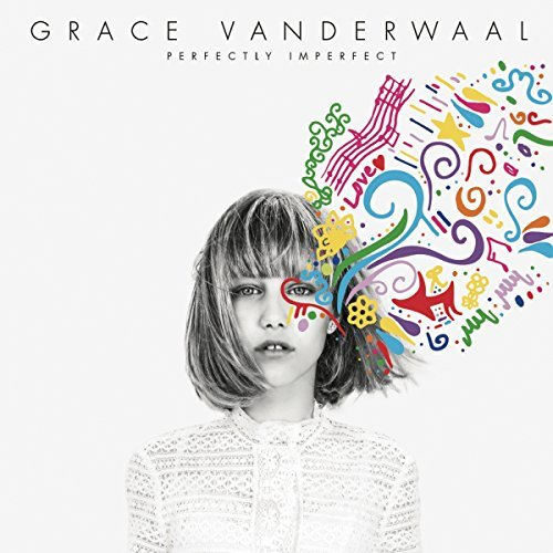 Grace Vanderwaal Perfectly Imperfect