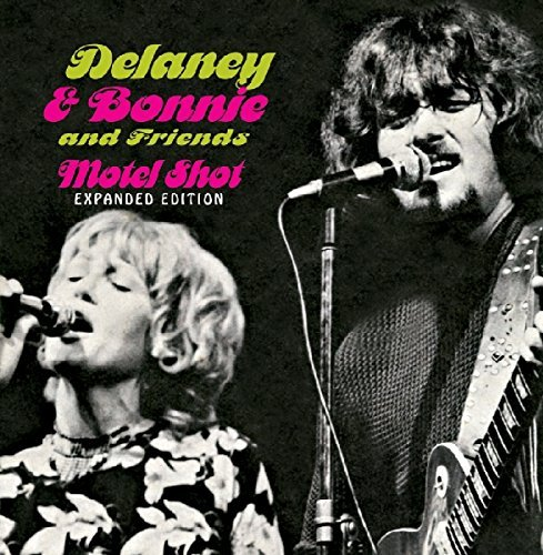 Delaney & Bonnie & Friends Motel Shot Expanded Edition