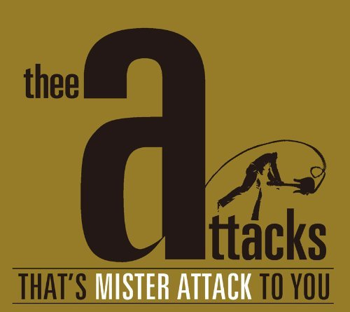 Thee Attacks That's Mister Attack To You