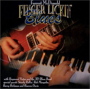 Forrest Mcdonald With Raymond Victor And The 3d Bl Finger Lickin' Blues