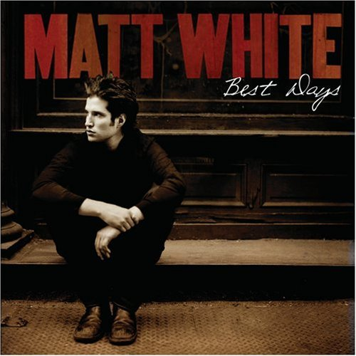 Matt White Best Days
