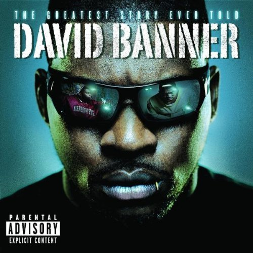 David Banner Greatest Story Ever Told Explicit Version