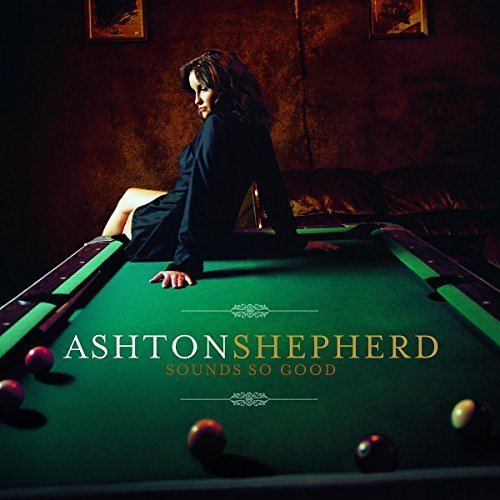 Ashton Shepherd Sounds So Good