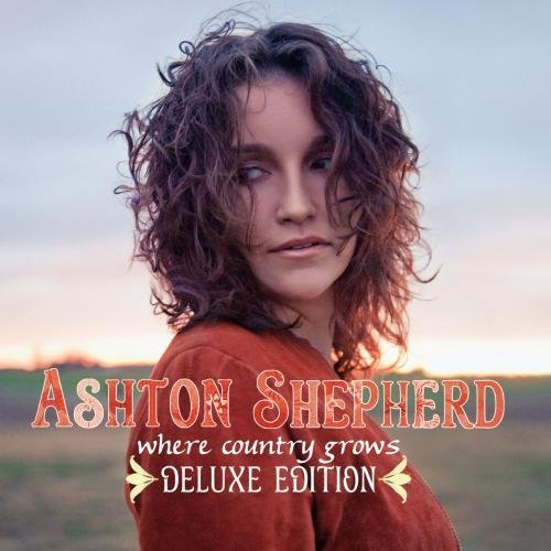 Ashton Shepherd Where Country Grows (deluxe Edition)