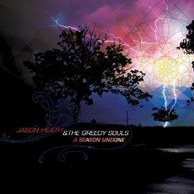 Jason Heath & The Greedy Souls A Season Undone