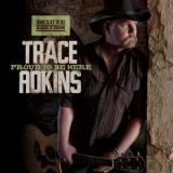 Trace Adkins Proud To Be Here 16 Track Deluxe Edition