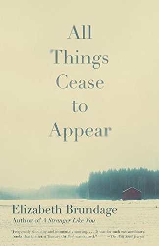 Elizabeth Brundage All Things Cease To Appear