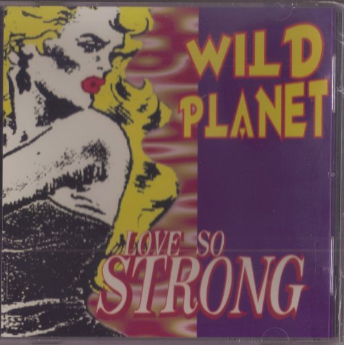 wild-planet-love-so-strong