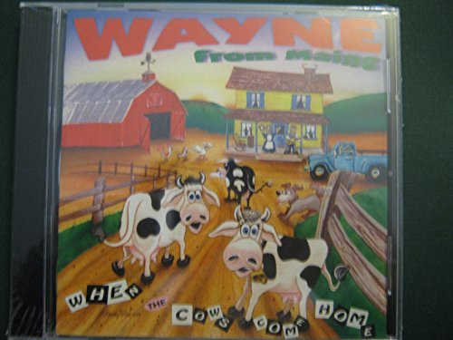 Wayne From Maine Wayne Read When The Cows Come Home