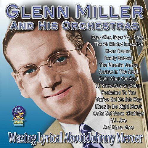 Glenn Miller Waxing Lyrical About Johnny Mercer