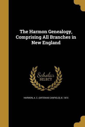 a-c-artemas-canfield-b-187-harmon-the-harmon-genealogy-comprising-all-branches-in-n