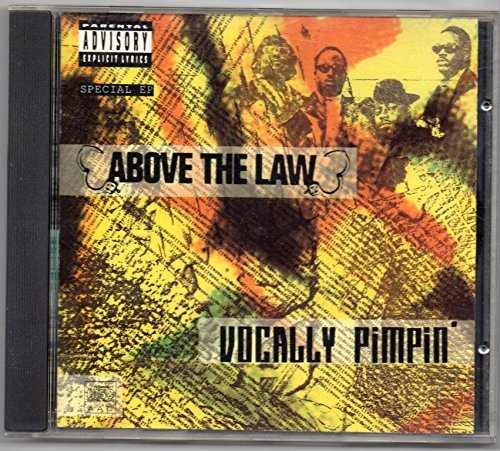 Above The Law/Vocally Pimpin'