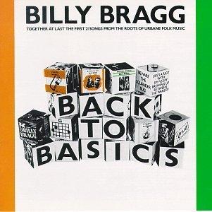 Billy Bragg/Back To Basics