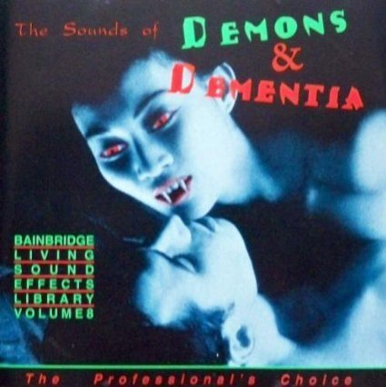 Living Sound Effects Vol. 8 Demons & Dementia