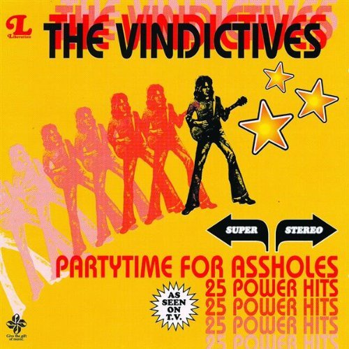 Vindictives Party Time For Assholes